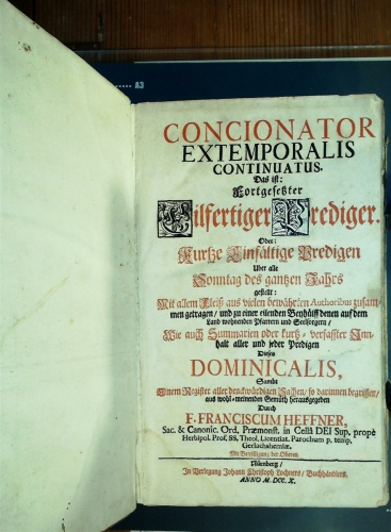 Concionator extemporalis continuatus. Das ist: Fortgesetzter-Eilfertiger Prediger ...