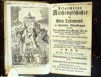 Allgemeine Kirchengeschichte des alten Testaments,  in lehrreichen Abhandlungen abgefasset, mit erbaulichen Betrachtungen  ...