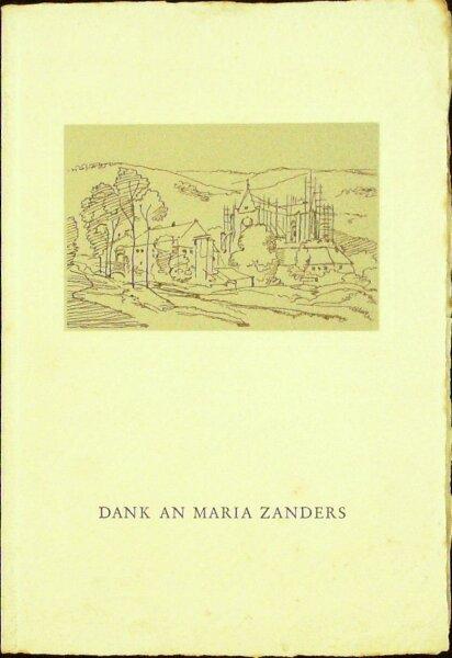 Dank an Maria Zanders. Feier und Ansprachen zur Enthüllung ihres Gedenksteines am Altenberger Dom 14. Oktober 1956