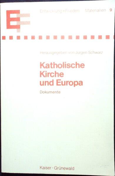 Katholische Kirche und Europa. Dokumente 1945-1978