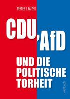 CDU, AfD und die politische Torheit.