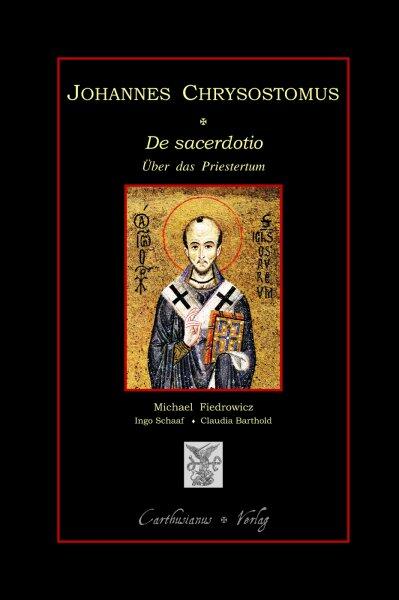 De sacerdotio - Über das Priestertum, Buch 1 - 6.