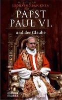 Papst Paul VI. und der Glaube