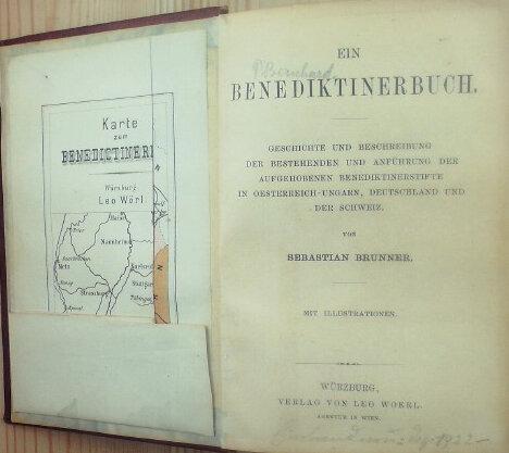 Ein Benediktinerbuch Geschichte und Beschreibung der bestehenden und Anführung der aufgehobenen Benediktinerstifte in Oesterreich-Ungarn, Deutschland und der Schweiz