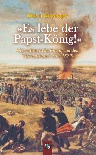 »Es lebe der Papst-König!«