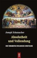 Absolutheit und Vollendung. Eine fundamentaltheologische...