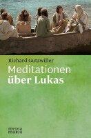 Meditationen über Lukas