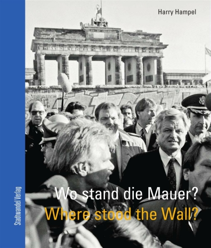 Wo stand die Mauer? Where stood the wall?