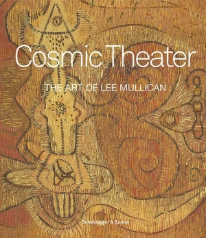 Cosmic Theater. The Art of Lee Mullican