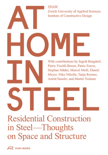 At Home in Steel. Residential Construction in Steel. Thoughts on Space and Structure