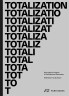 Totalization. Speculative Practice in Architectural Education