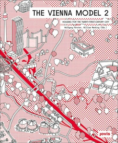The Vienna Model 2. Housing for the City of the 21st Century