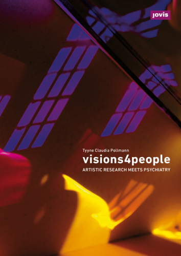 visions4people. Artistic Research Meets Psychiatry
