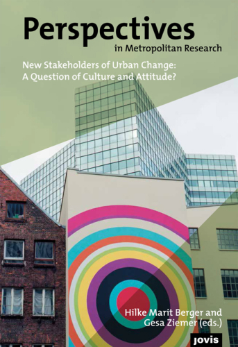 New Stakeholders of Urban Change:. A Question of Culture and Attitude?