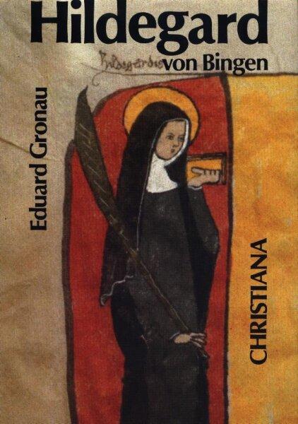 Hildegard von Bingen 1098-1179: prophetische Lehrerin der Kirche an der Schwelle und am Ende der Neuzeit