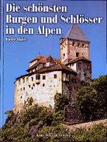 Die schönsten Burgen und Schlösser in den Alpen