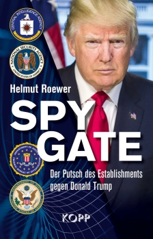 Spygate. Der Putsch des Establishments gegen Donald Trump