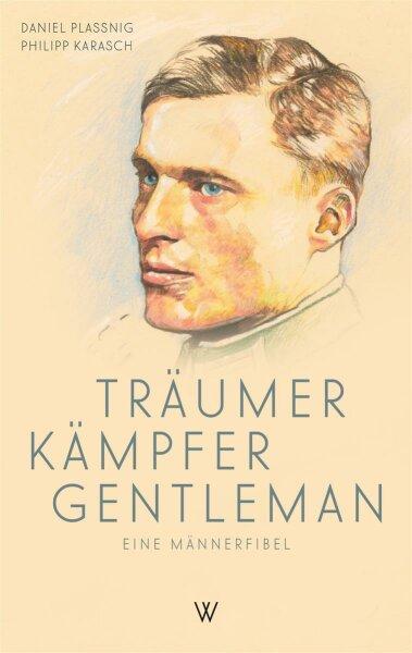 Träumer Kämpfer Gentleman. Eine Männerfibel
