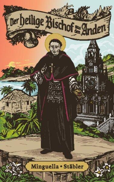 Der heilige Bischof aus den Anden