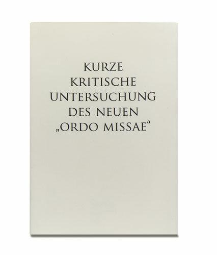 """Kurze Kritische Untersuchung des neuen """"Ordo Missae"""""""