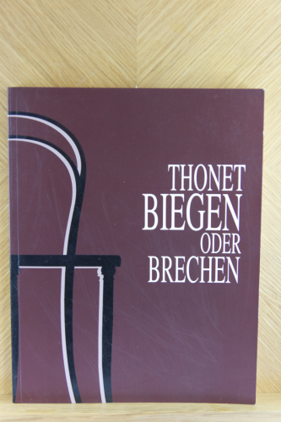 Thonet Biegen oder Brechen