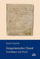 Gregorianischer Choral - Grundlagen und Praxis