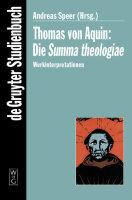 Thomas von Aquin: Die Summa theologiae