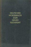 Deutsches Wörterbuch zum Neuen Testament. 10. Band....