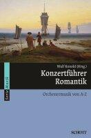 Konzertführer Romantik. Orchestermusik von A-Z
