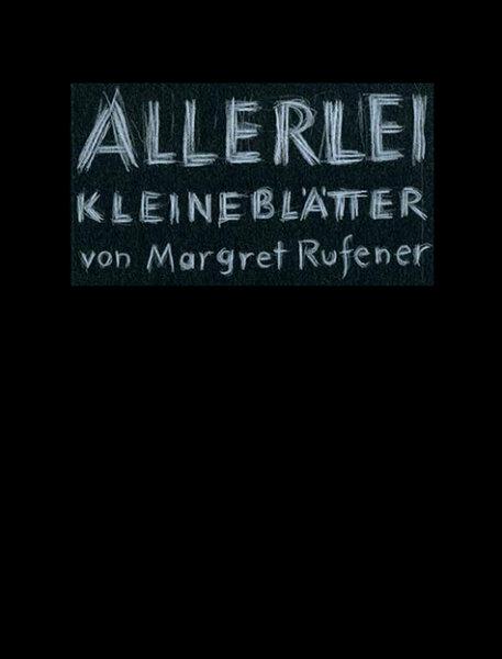 Allerlei kleine Blätter von Margret Rufener. Margret Schnyder – Vnà