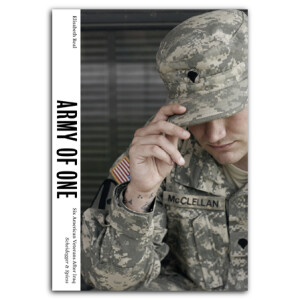 Army of One. Six American Veterans After Iraq