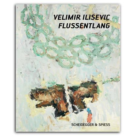 Velimir Ilisevic – Flussentlang. Werke 2008–2012