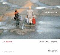 In Between. Sibirien China Mongolei