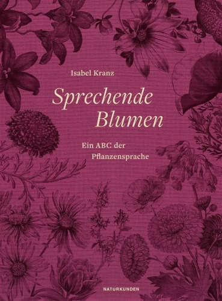 Sprechende Blumen. Ein ABC der Pflanzensprache