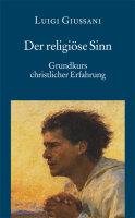 Der religiöse Sinn - Grundkurs christlicher...