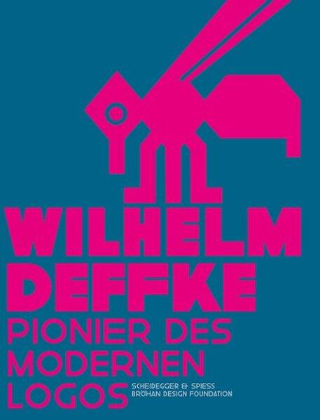 Wilhelm Deffke. Pionier des modernen Logos