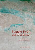Eugen Früh und seine Brüder. Auf den Spuren einer Künstlerfamilie in Zürich