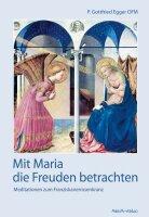 Mit Maria die Freuden betrachten