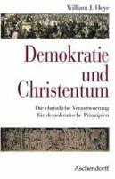 Demokratie und Christentum. Die christliche Verantwortung für demokratische Prinzipien