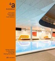 4a Architekten. Orte setzen, Räume bilden, Licht geben, Farbe bekennen