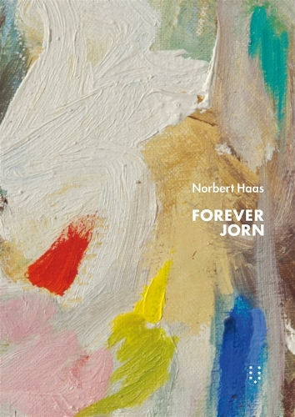 Forever Jorn. Ein monographischer Essay