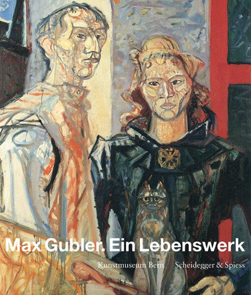 Max Gubler. Ein Lebenswerk