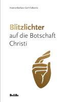 Blitzlichter auf die Botschaft Christi