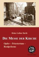 Die Messe der Kirche. Opfer -- Priestertum --...