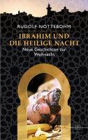 Ibrahim und die Heilige Nacht. Neue Geschichten zur...