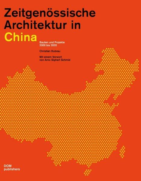 Zeitgenössische Architektur in China. Bauten und Projekte 2000 bis 2020