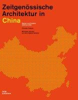 Zeitgenössische Architektur in China. Bauten und...