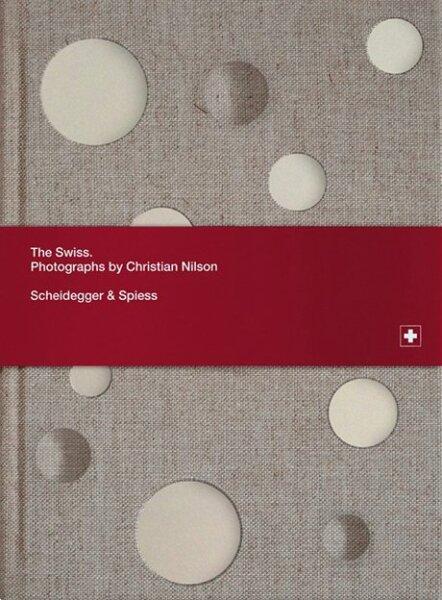 The Swiss. Fotografien von Christian Nilson